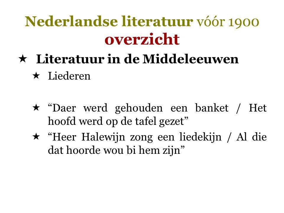 """Nederlandse literatuur vóór 1900 overzicht  Literatuur in de Middeleeuwen  Liederen  """"Daer werd gehouden een banket / Het hoofd werd op de tafel ge"""