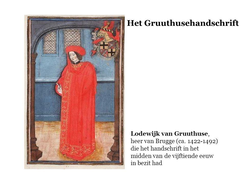 Lodewijk van Gruuthuse, heer van Brugge (ca. 1422-1492) die het handschrift in het midden van de vijftiende eeuw in bezit had Het Gruuthusehandschrift