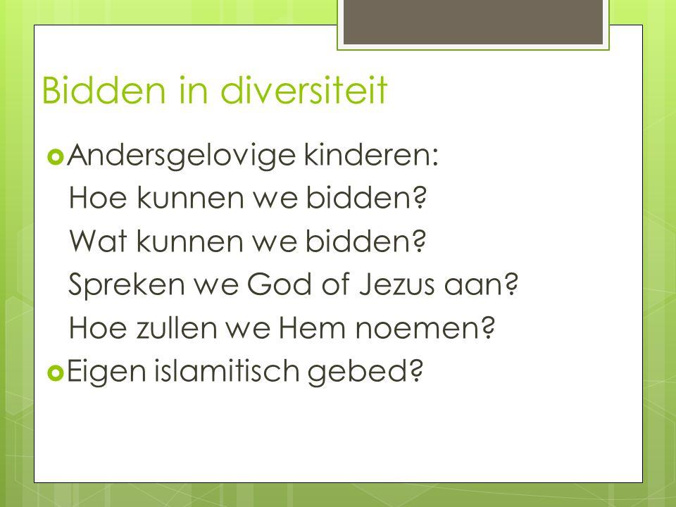 Bidden in diversiteit AAndersgelovige kinderen: Hoe kunnen we bidden.