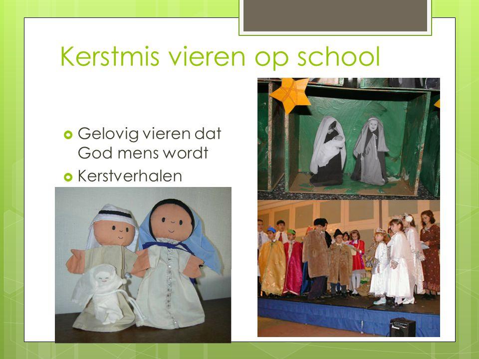 Kerstmis vieren op school  Gelovig vieren dat God mens wordt  Kerstverhalen