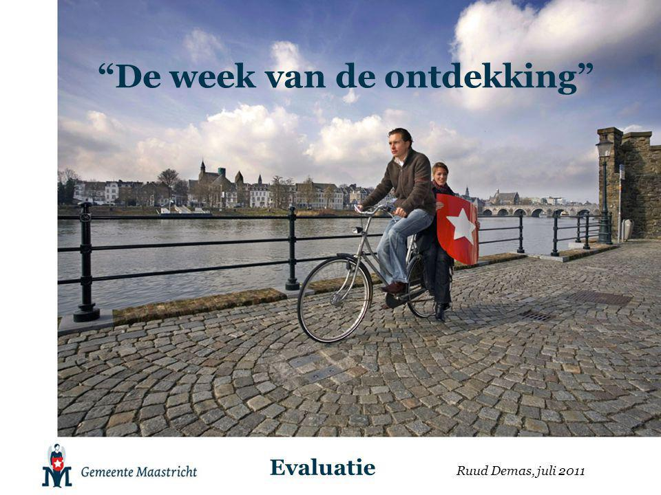 """""""De week van de ontdekking"""" Ruud Demas, juli 2011 Evaluatie"""