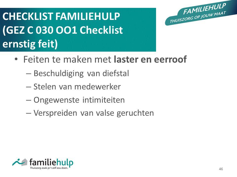 46 CHECKLIST FAMILIEHULP (GEZ C 030 OO1 Checklist ernstig feit) Feiten te maken met laster en eerroof – Beschuldiging van diefstal – Stelen van medewe