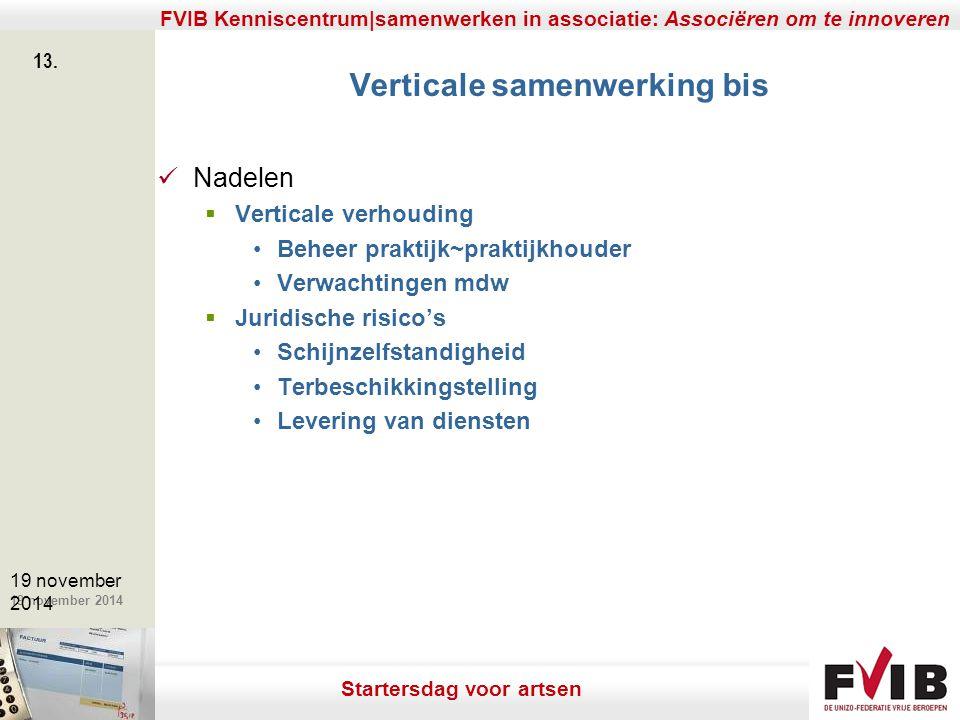 De meerwaarde van samenerking in een vrij beroep. 19 november 2014 FVIB Kenniscentrum|samenwerken in associatie: Associëren om te innoveren 13. 19 nov
