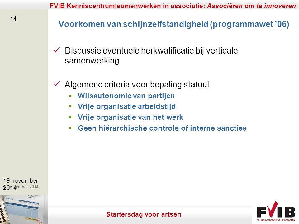De meerwaarde van samenerking in een vrij beroep. 19 november 2014 FVIB Kenniscentrum|samenwerken in associatie: Associëren om te innoveren 14. 19 nov