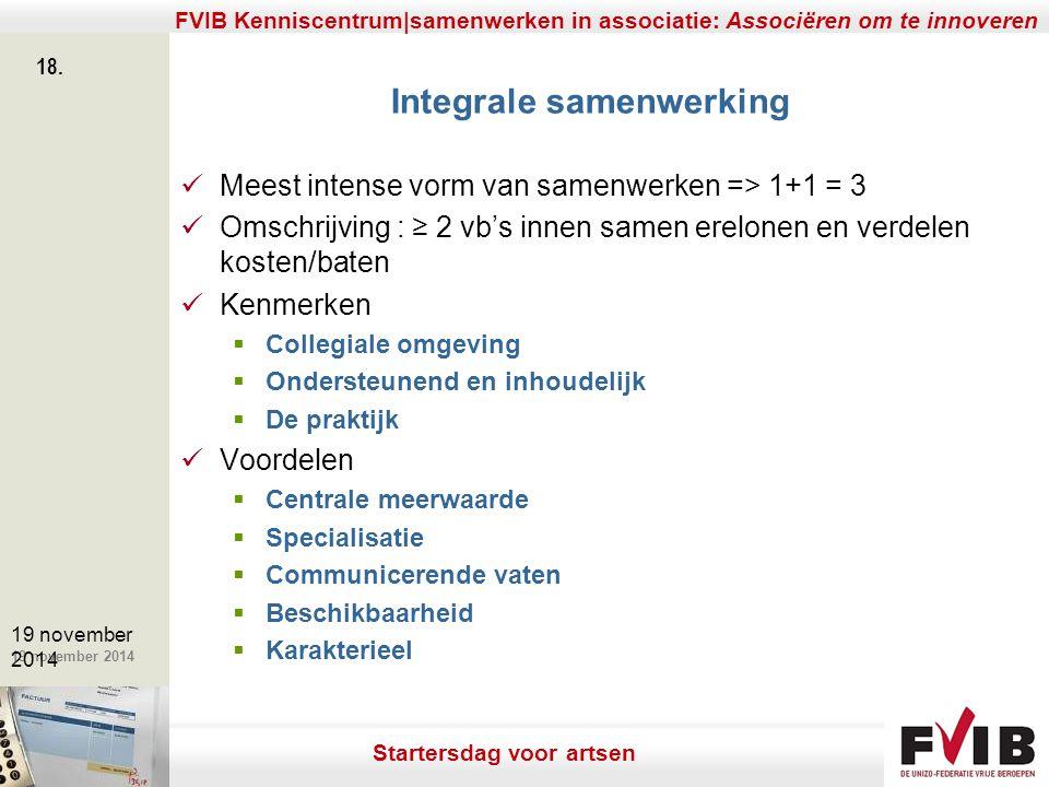 De meerwaarde van samenerking in een vrij beroep. 19 november 2014 FVIB Kenniscentrum|samenwerken in associatie: Associëren om te innoveren 18. 19 nov