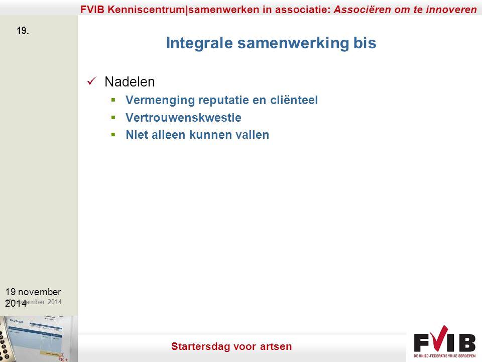 De meerwaarde van samenerking in een vrij beroep. 19 november 2014 FVIB Kenniscentrum|samenwerken in associatie: Associëren om te innoveren 19. 19 nov