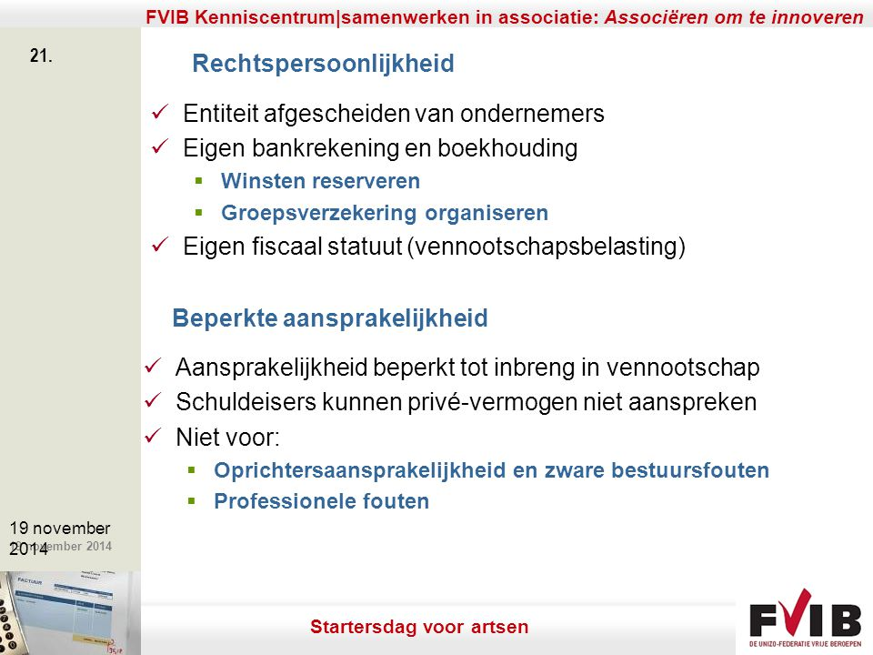 De meerwaarde van samenerking in een vrij beroep. 19 november 2014 FVIB Kenniscentrum|samenwerken in associatie: Associëren om te innoveren 21. 19 nov