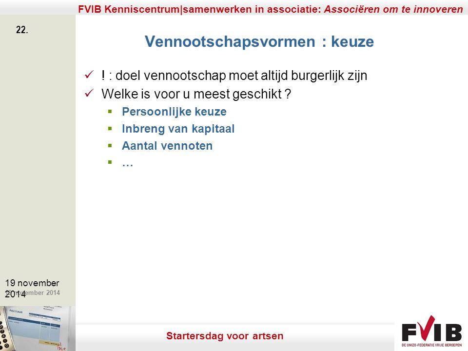 De meerwaarde van samenerking in een vrij beroep. 19 november 2014 FVIB Kenniscentrum|samenwerken in associatie: Associëren om te innoveren 22. 19 nov