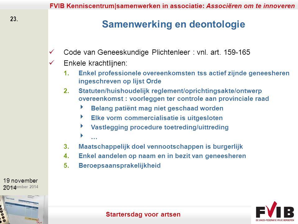 De meerwaarde van samenerking in een vrij beroep. 19 november 2014 FVIB Kenniscentrum|samenwerken in associatie: Associëren om te innoveren 23. 19 nov