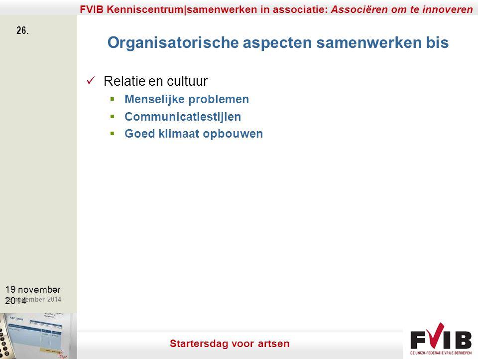 De meerwaarde van samenerking in een vrij beroep. 19 november 2014 FVIB Kenniscentrum|samenwerken in associatie: Associëren om te innoveren 26. 19 nov