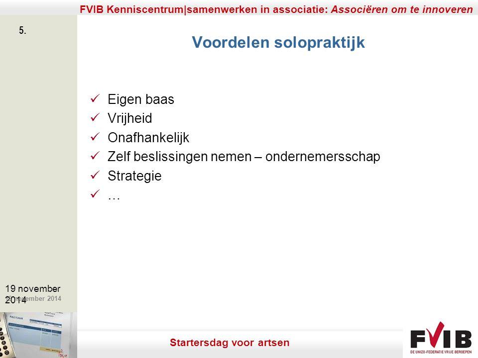 De meerwaarde van samenerking in een vrij beroep. 19 november 2014 FVIB Kenniscentrum|samenwerken in associatie: Associëren om te innoveren 5. 19 nove