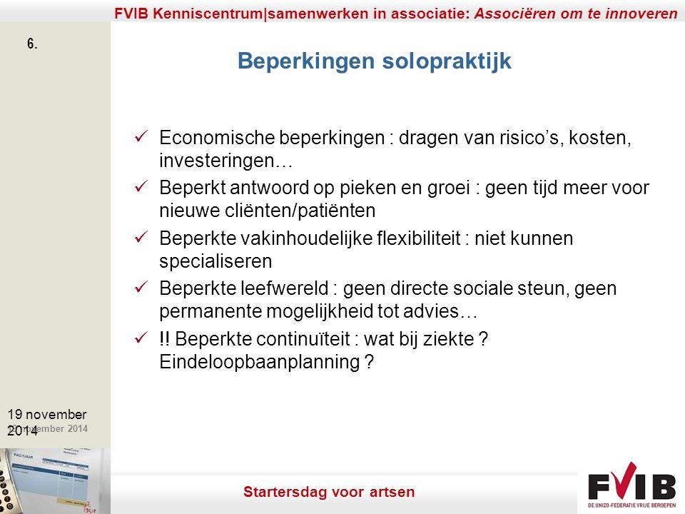 De meerwaarde van samenerking in een vrij beroep. 19 november 2014 FVIB Kenniscentrum|samenwerken in associatie: Associëren om te innoveren 6. 19 nove