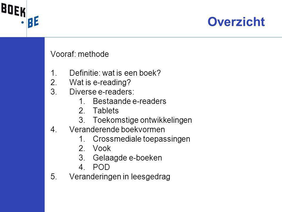 Vooraf: methode 1.Definitie: wat is een boek. 2.Wat is e-reading.