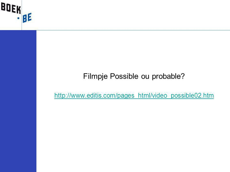 Filmpje Possible ou probable http://www.editis.com/pages_html/video_possible02.htm