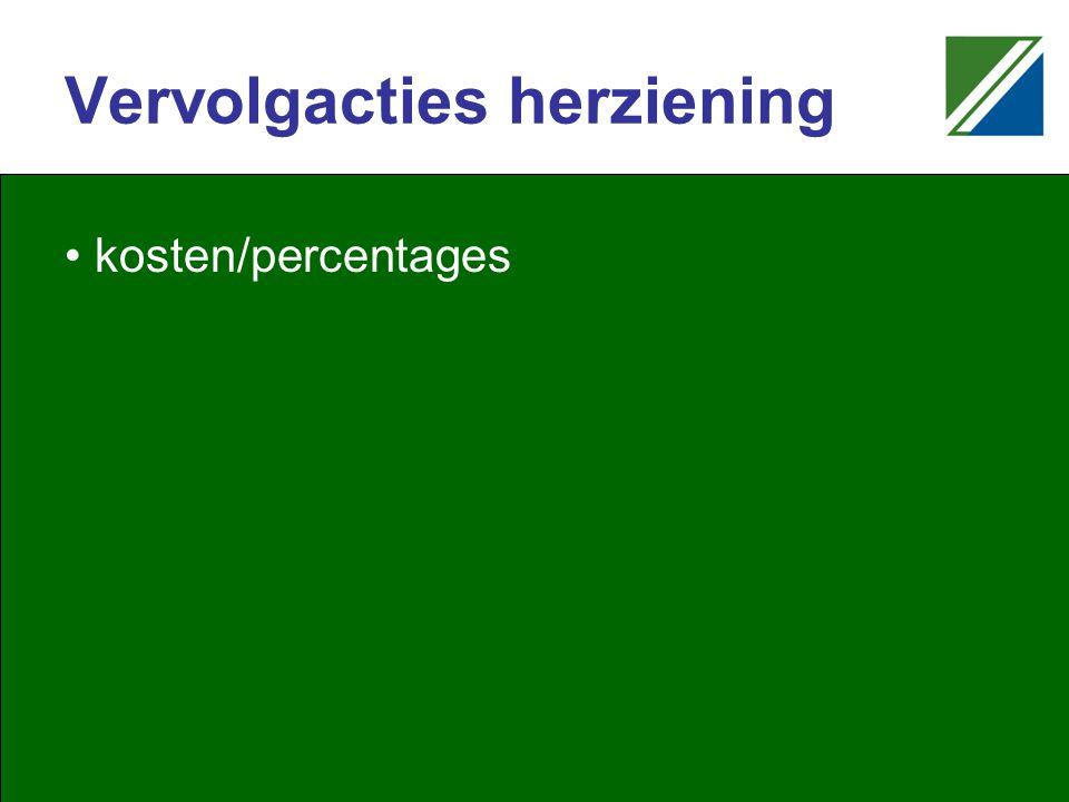 Vervolgacties herziening kosten/percentages