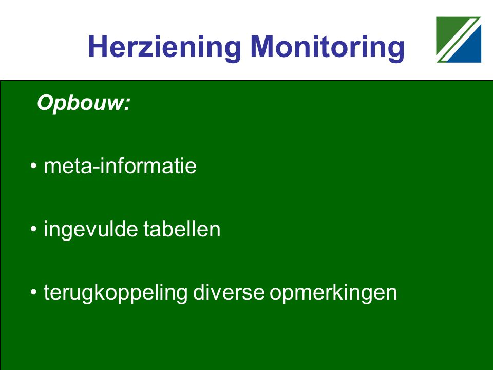 Herziening Monitoring Opbouw: meta-informatie ingevulde tabellen terugkoppeling diverse opmerkingen