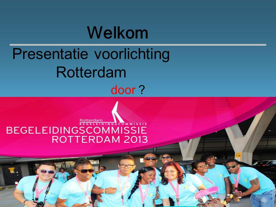 Welkom door ? Presentatie voorlichting Rotterdam