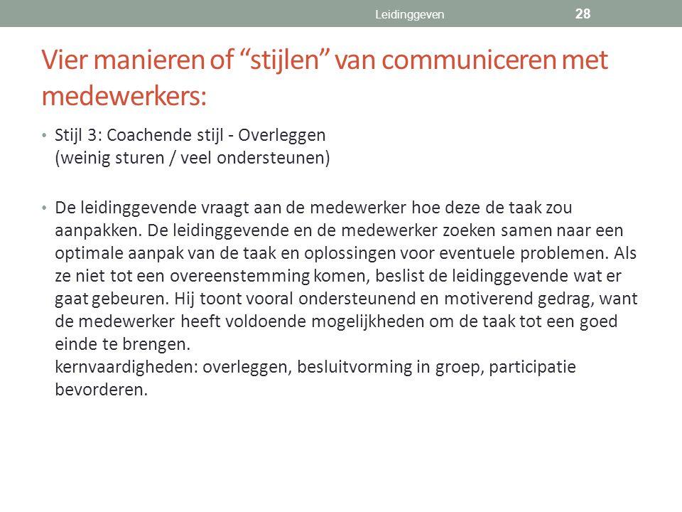 """Vier manieren of """"stijlen"""" van communiceren met medewerkers: Stijl 3: Coachende stijl - Overleggen (weinig sturen / veel ondersteunen) De leidinggeven"""