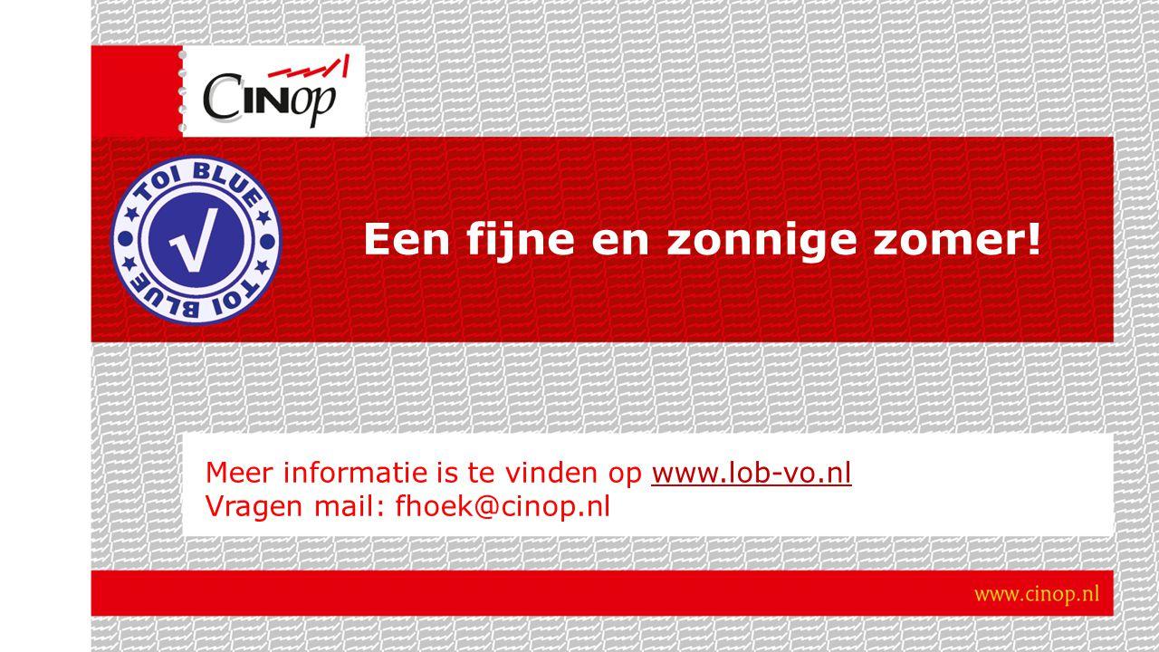 Een fijne en zonnige zomer! Meer informatie is te vinden op www.lob-vo.nlwww.lob-vo.nl Vragen mail: fhoek@cinop.nl