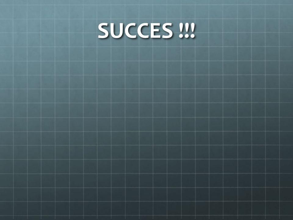 SUCCES !!!