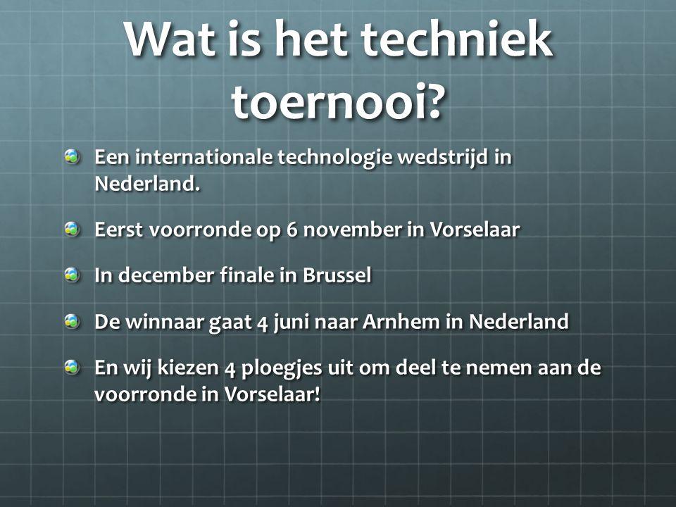 Wat is het techniek toernooi.Een internationale technologie wedstrijd in Nederland.
