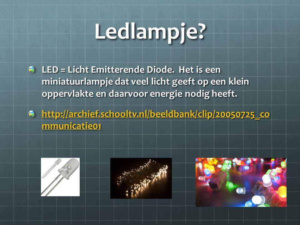 Ledlampje.LED = Licht Emitterende Diode.