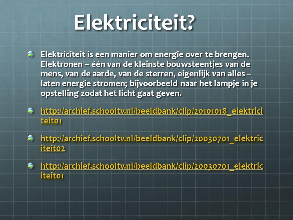 Elektriciteit.Elektriciteit is een manier om energie over te brengen.