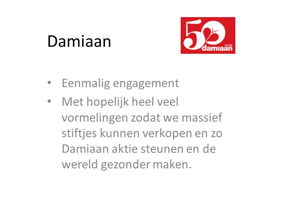 Damiaan Eenmalig engagement Met hopelijk heel veel vormelingen zodat we massief stiftjes kunnen verkopen en zo Damiaan aktie steunen en de wereld gezonder maken.