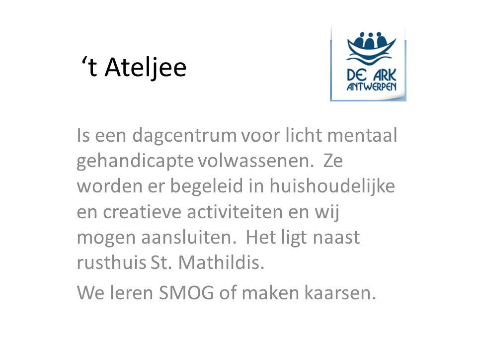't Ateljee Is een dagcentrum voor licht mentaal gehandicapte volwassenen.