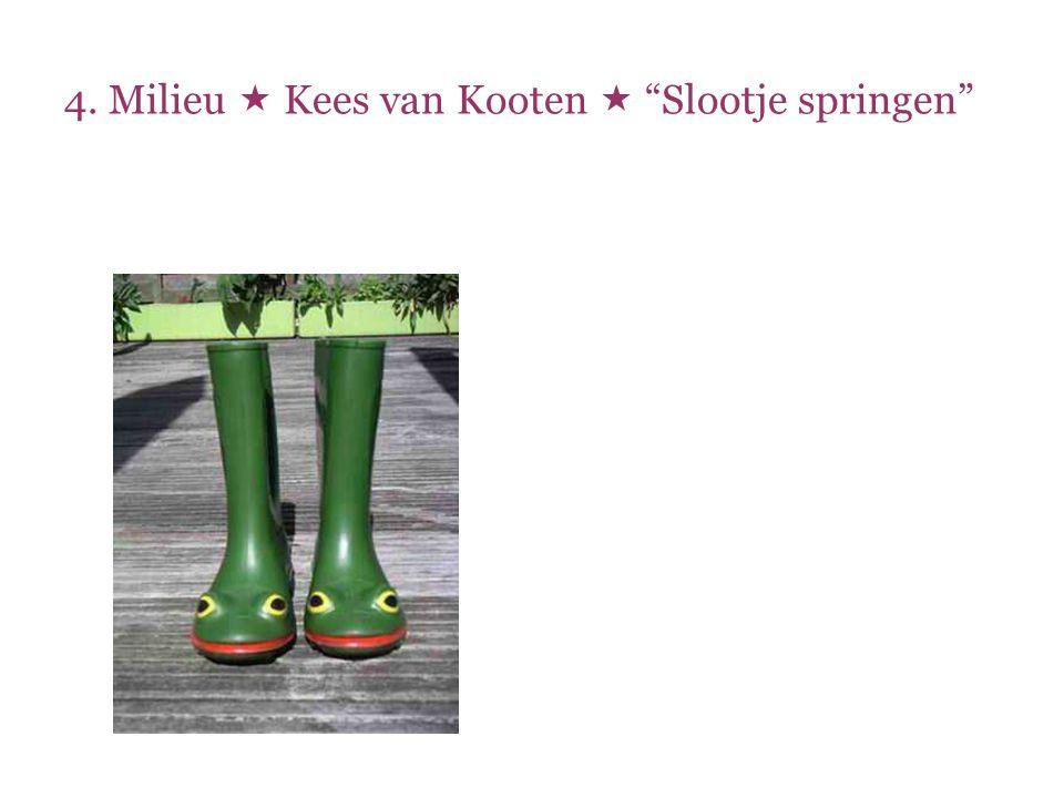  Kaplaarzen (Vlaams: regenbotten)