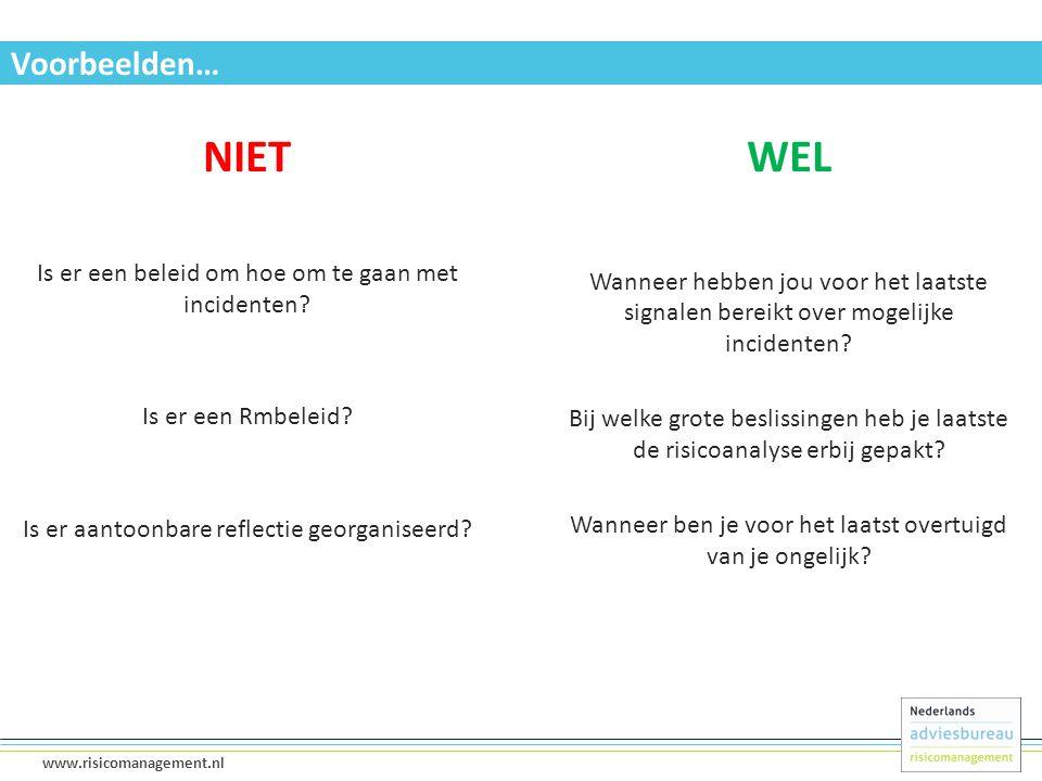 14 www.risicomanagement.nl Voorbeelden… NIET Is er een beleid om hoe om te gaan met incidenten? Is er een Rmbeleid? Is er aantoonbare reflectie georga