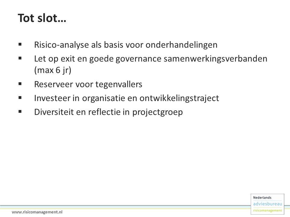 20 www.risicomanagement.nl Tot slot…  Risico-analyse als basis voor onderhandelingen  Let op exit en goede governance samenwerkingsverbanden (max 6