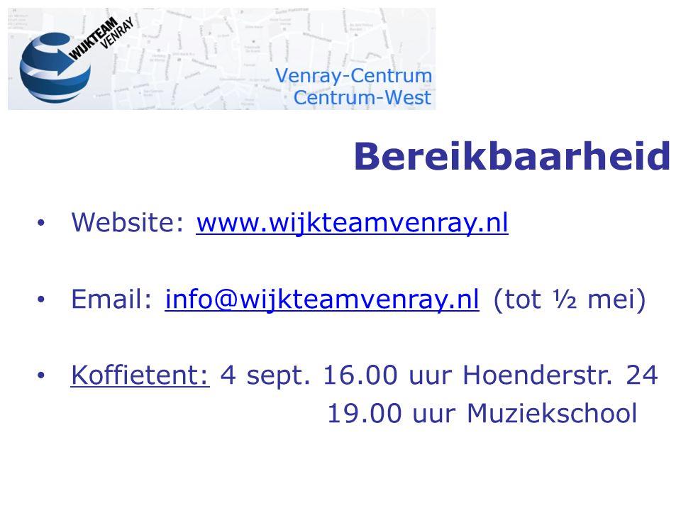 Bereikbaarheid Website: www.wijkteamvenray.nlwww.wijkteamvenray.nl Email: info@wijkteamvenray.nl (tot ½ mei)info@wijkteamvenray.nl Koffietent: 4 sept.