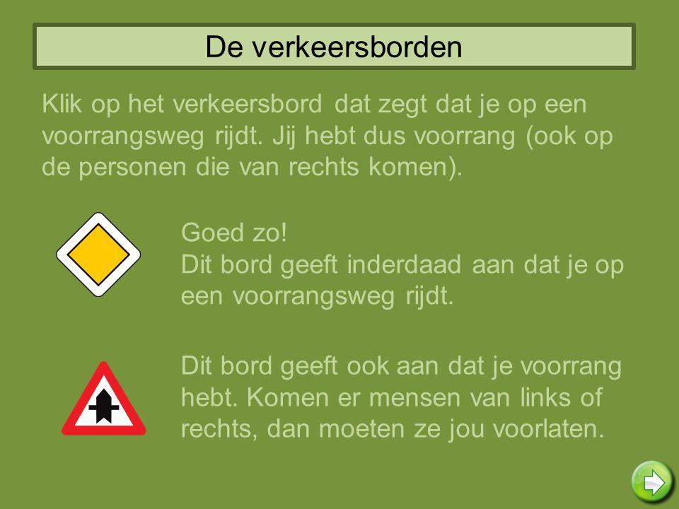 De verkeersborden Klik op het verkeersbord dat zegt dat je op een voorrangsweg rijdt.