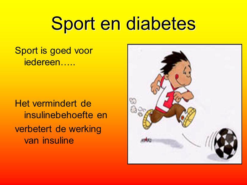 Sport en diabetes Sport is goed voor iedereen….. Het vermindert de insulinebehoefte en verbetert de werking van insuline