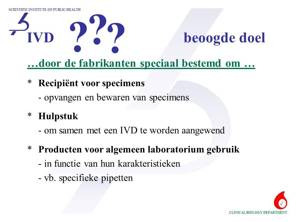 SCIENTIFIC INSTITUTE OF PUBLIC HEALTH CLINICAL BIOLOGY DEPARTMENT …door de fabrikanten speciaal bestemd om … *Recipiënt voor specimens - opvangen en b