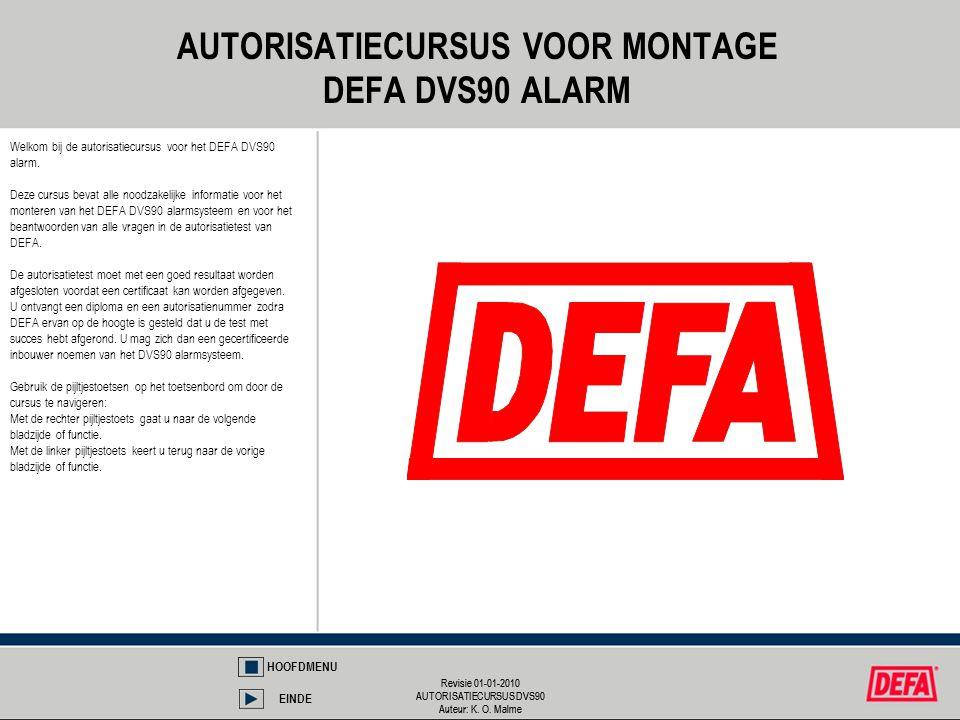 Revisie 01-01-2010 AUTORISATIECURSUS DVS90 Auteur: K.
