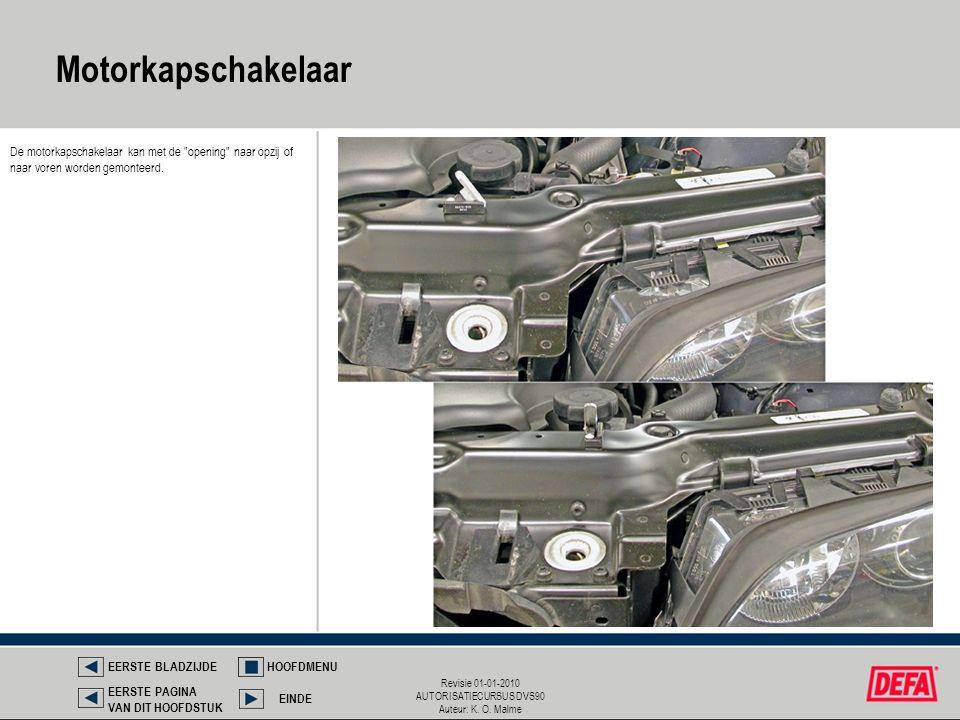 Revisie 01-01-2010 AUTORISATIECURSUS DVS90 Auteur: K. O. Malme De motorkapschakelaar kan met de