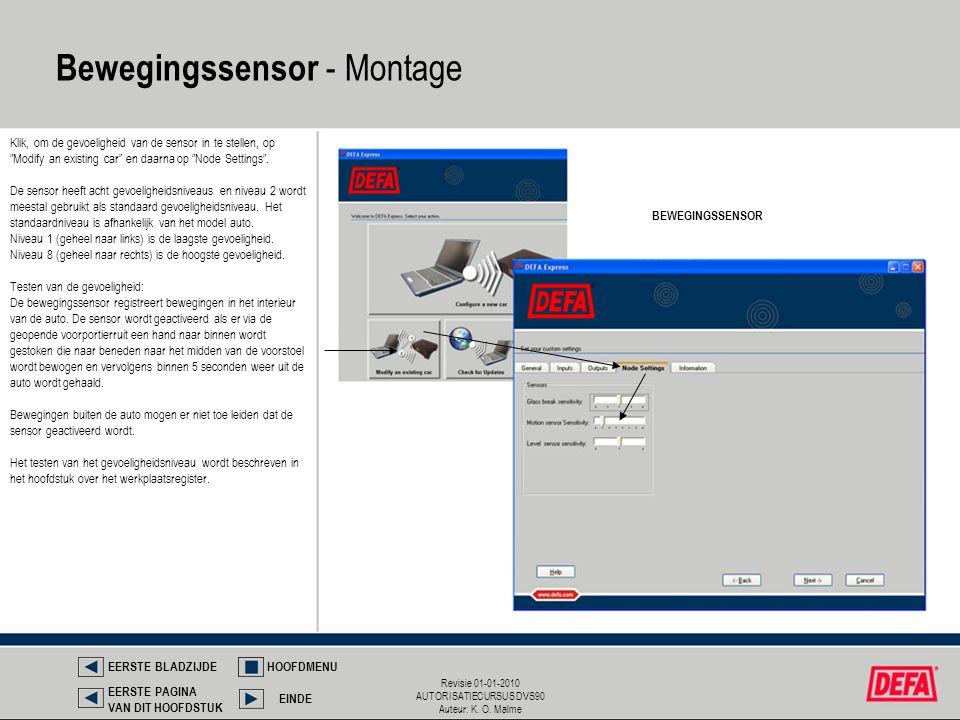 """Revisie 01-01-2010 AUTORISATIECURSUS DVS90 Auteur: K. O. Malme BEWEGINGSSENSOR Klik, om de gevoeligheid van de sensor in te stellen, op """"Modify an exi"""