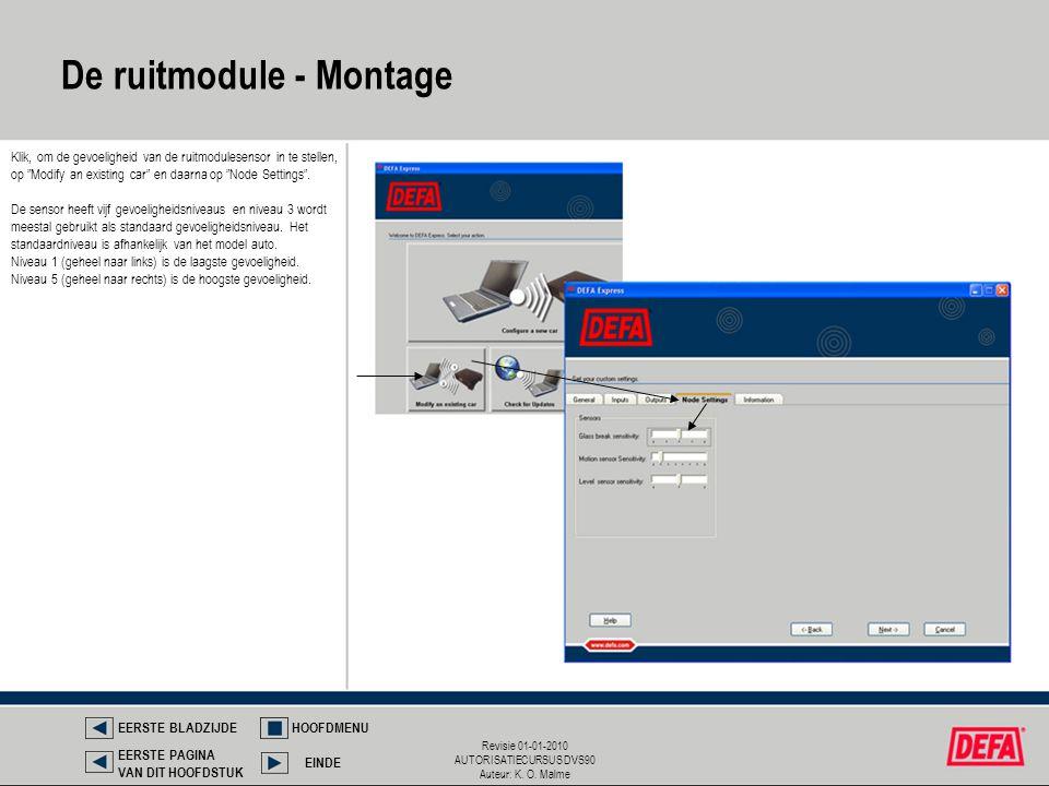 """Revisie 01-01-2010 AUTORISATIECURSUS DVS90 Auteur: K. O. Malme Klik, om de gevoeligheid van de ruitmodulesensor in te stellen, op """"Modify an existing"""