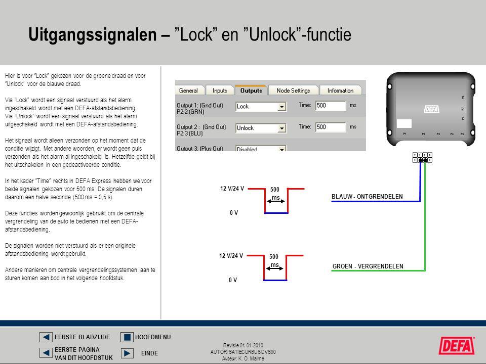 """Revisie 01-01-2010 AUTORISATIECURSUS DVS90 Auteur: K. O. Malme Uitgangssignalen – """"Lock"""" en """"Unlock""""-functie Hier is voor """"Lock"""" gekozen voor de groen"""
