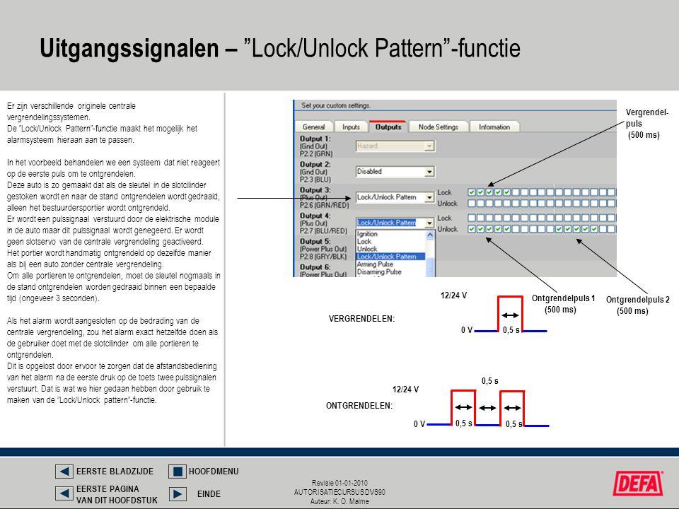 """Revisie 01-01-2010 AUTORISATIECURSUS DVS90 Auteur: K. O. Malme Uitgangssignalen – """"Lock/Unlock Pattern""""-functie 0,5 s 0 V 12/24 V VERGRENDELEN: 0,5 s"""