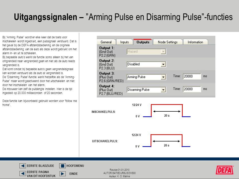 """Revisie 01-01-2010 AUTORISATIECURSUS DVS90 Auteur: K. O. Malme Uitgangssignalen – """"Arming Pulse en Disarming Pulse""""-functies INSCHAKELPULS: UITSCHAKEL"""