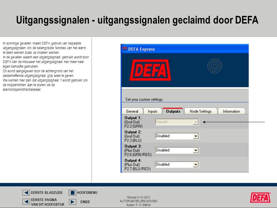Revisie 01-01-2010 AUTORISATIECURSUS DVS90 Auteur: K. O. Malme Uitgangssignalen - uitgangssignalen geclaimd door DEFA In sommige gevallen maakt DEFA g