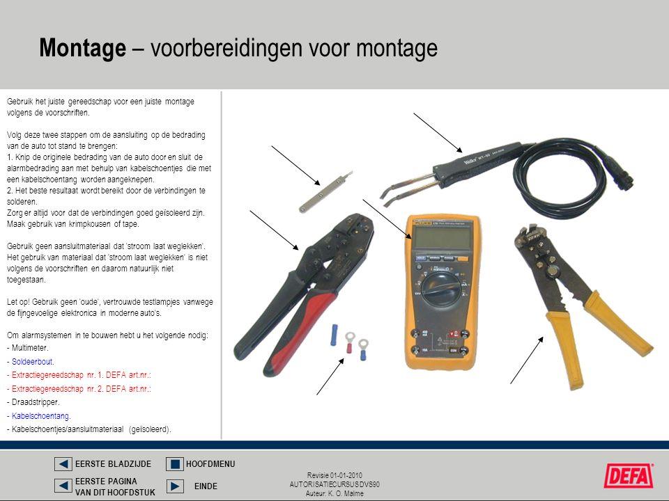 Revisie 01-01-2010 AUTORISATIECURSUS DVS90 Auteur: K. O. Malme Montage – voorbereidingen voor montage EERSTE BLADZIJDEHOOFDMENU EINDE EERSTE PAGINA VA