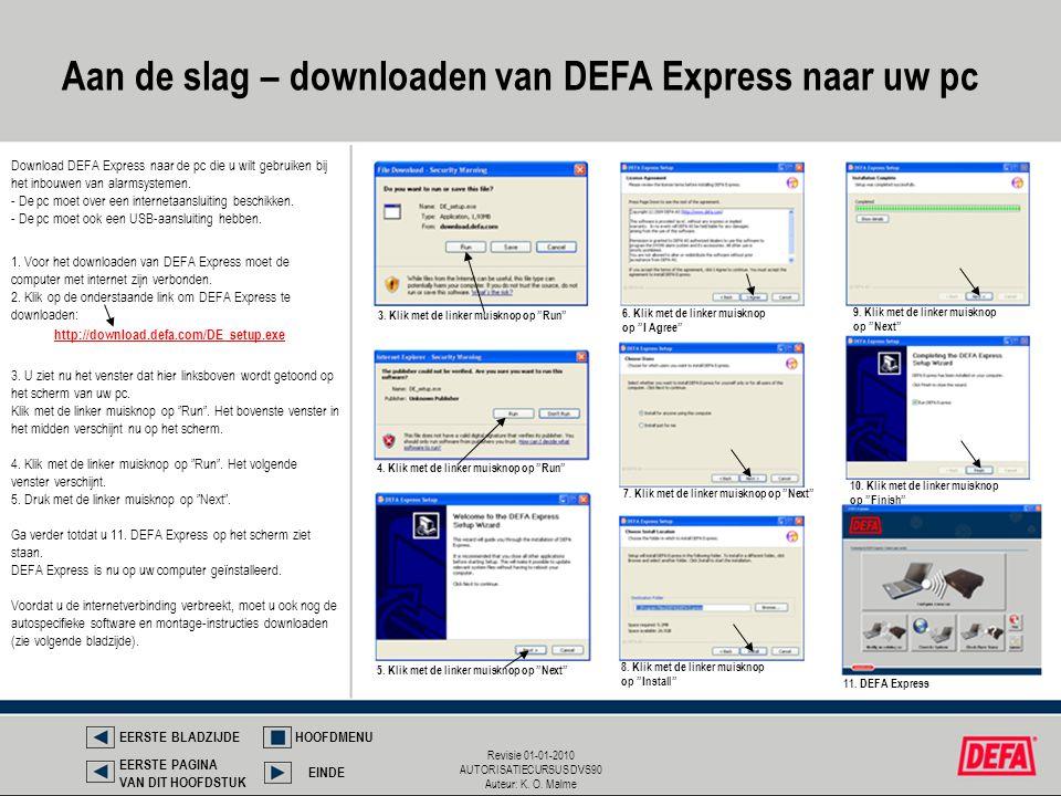 Revisie 01-01-2010 AUTORISATIECURSUS DVS90 Auteur: K. O. Malme 1. Voor het downloaden van DEFA Express moet de computer met internet zijn verbonden. 2
