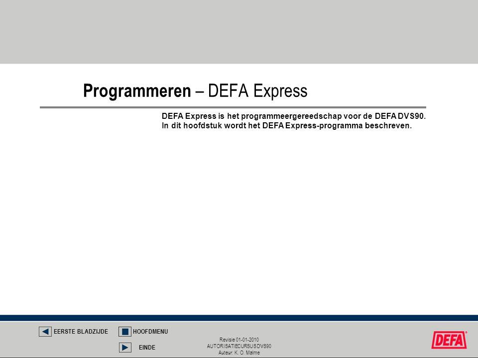 Revisie 01-01-2010 AUTORISATIECURSUS DVS90 Auteur: K. O. Malme DEFA Express is het programmeergereedschap voor de DEFA DVS90. In dit hoofdstuk wordt h