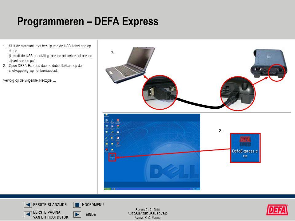 Revisie 01-01-2010 AUTORISATIECURSUS DVS90 Auteur: K. O. Malme 1.Sluit de alarmunit met behulp van de USB-kabel aan op de pc. (U vindt de USB-aansluit