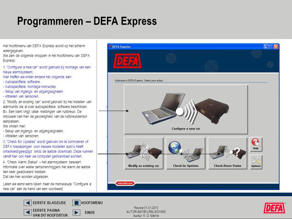 Revisie 01-01-2010 AUTORISATIECURSUS DVS90 Auteur: K. O. Malme Programmeren – DEFA Express Het hoofdmenu van DEFA Express wordt op het scherm weergege