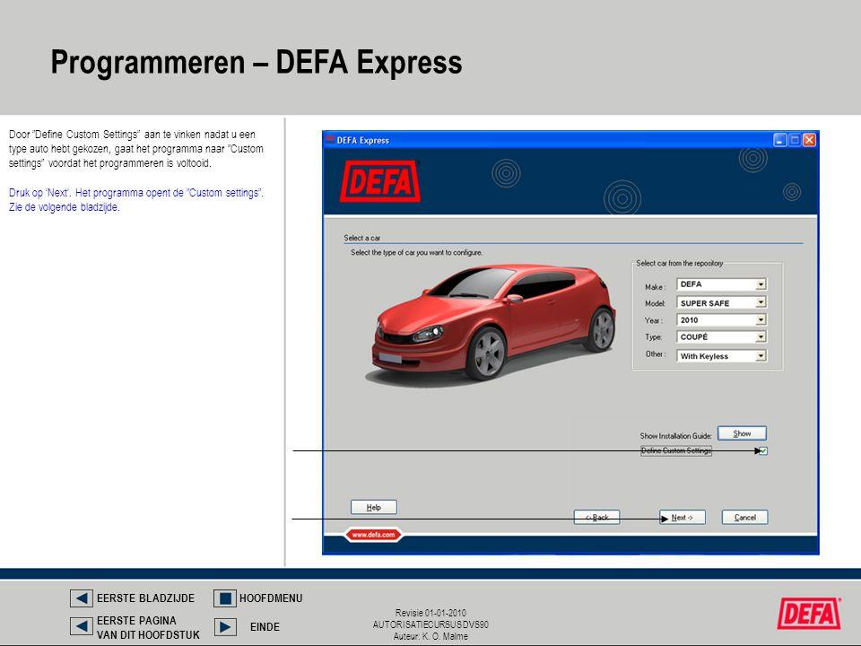 """Revisie 01-01-2010 AUTORISATIECURSUS DVS90 Auteur: K. O. Malme Door """"Define Custom Settings"""" aan te vinken nadat u een type auto hebt gekozen, gaat he"""